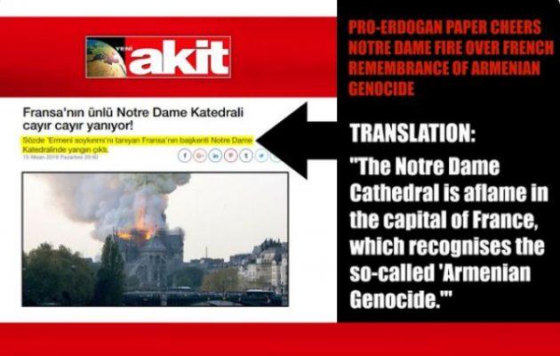 Ερντογανική εφημερίδα συνέδεσε τη φωτιά στην Παναγία των Παρισίων με τη Γενοκτονία των Αρμενίων