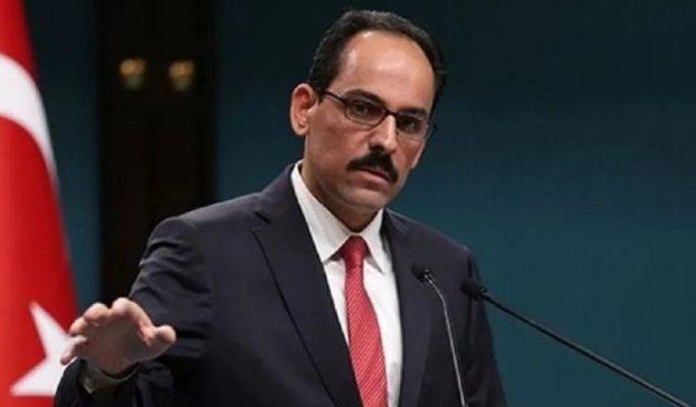 Ιμπραήμ Καλίν: «Κάθε απόπειρα να αγνοηθεί η Τουρκία στην Ανατολική Μεσόγειο θα μείνει άκαρπη»